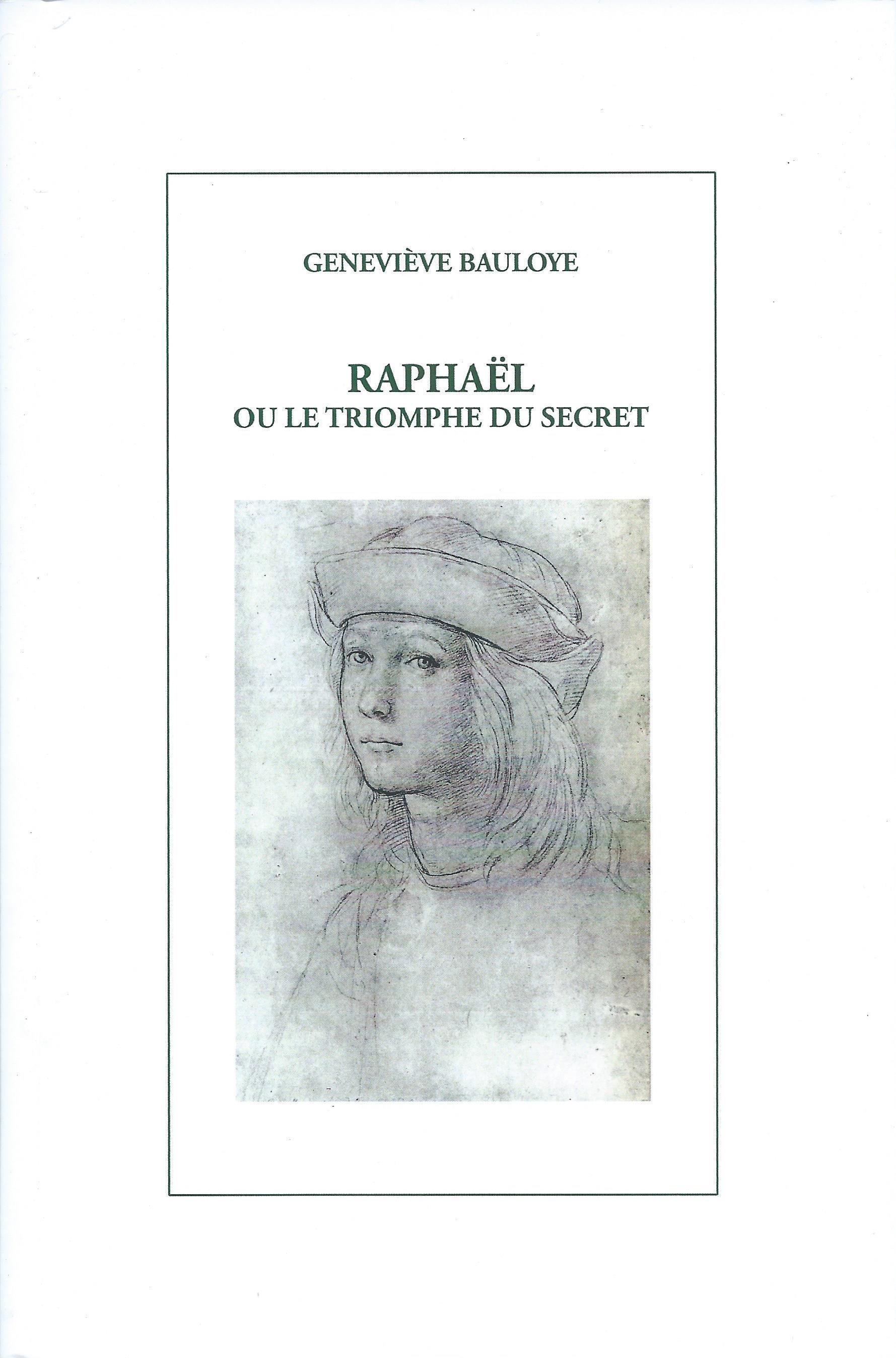 GENEVIÈVE BAULOYE - Raphaël ou le triomphe du secret