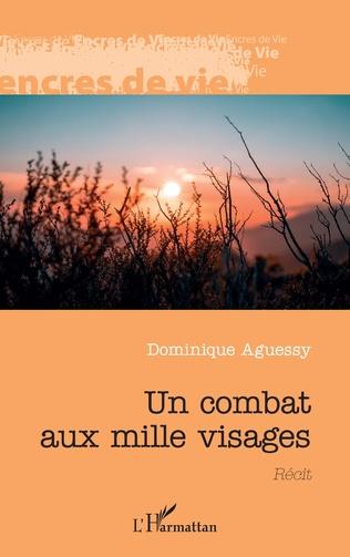 DOMINIQUE AGUESSY - Un combat aux mille visages